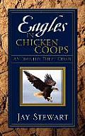 Eagles in Chicken Coops
