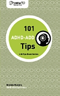 Lifetips 101 ADHD-Add Tips