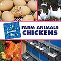 Farm Animals: Chickens (21st Century Junior Library)
