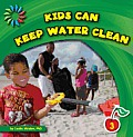 Kids Can Keep Water Clean (21st Century Basic Skills Library)