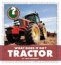 What Does It Do? Tractor (Community Connections)