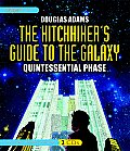 Hitchhikers Guide to the Galaxy Quintessential Phase