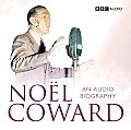 Noel Coward: An Audio Biography: A BBC Radio Production
