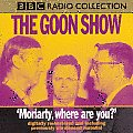 The Goon Show: Moriarty, Where Are You? (BBC Radio Collections)