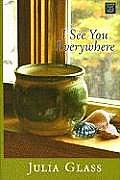 I See You Everywhere (Large Print) (Center Point Platinum Fiction)