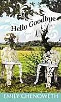 Hello Goodbye (Large Print) (Platinum Readers Circle)