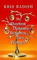 The Shortest Distance Between Two Women (Center Point Platinum Fiction)