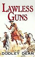 Lawless Guns (Large Print)