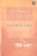 My Name Is Memory (Large Print) (Center Point Platinum Fiction)