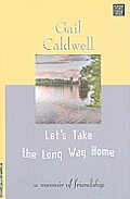 Let's Take the Long Way Home: A Memoir of Friendship (Large Print) (Center Point Platinum Nonfiction) Cover