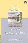Let's Take the Long Way Home: A Memoir of Friendship (Large Print) (Center Point Platinum Nonfiction)