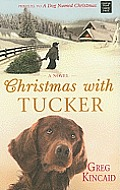 Christmas with Tucker (Large Print) (Center Point Christian Fiction)
