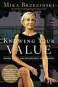 Knowing Your Value: Women, Money and Getting What You're Worth Cover
