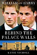 William & Harry Behind the Palace Walls