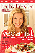 Veganist: Lose Weight, Get Healthy, Change the World Cover