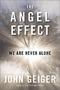Angel Effect The Powerful Force That Ensures We Are Never Alone
