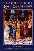Teachings of Lord Chaitanya: a Treatise on Factual Spiritual Life