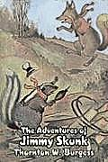 The Adventures of Jimmy Skunk by Thornton Burgess, Fiction, Animals, Fantasy & Magic