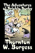 The Adventures of Prickly Porky by Thornton Burgess, Fiction, Animals, Fantasy & Magic