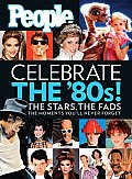 Celebrate The 80s The Stars The Fads People