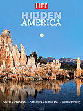 Hidden America: Finding Stunning Beauty and Strange Stories in Secret Places from Coast to Coast (Life)