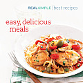 Real Simple/Easy, Delicious Meals: Best Recipes