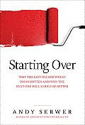 Starting Over Why the Last Decade Was So Damn Rotten & Why the Next One Will Surely Be Better