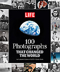 100 Photographs That Changed the World (Life)