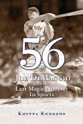 56 Joe DiMaggio & the Last Magic Number in Sports
