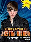 Justin Bieber: In the Spotlight and Behind the Scenes (Superstars!)