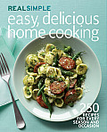 Real Simple Easy Delicious Home Cooking A Year of Fresh Healthy Recipes for Every Occasion