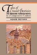World Literatures Reimagined #2: Tales of Crossed Destinies: The Modern Turkish Novel in a Comparative Context