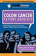 Healthscouter Colon Cancer: Colon Cancer Early Symptoms: Colon Cancer Warning Signs: Treatments for Colon Cancer (Healthscouter Colon Cancer)