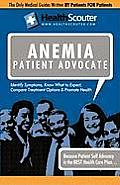 Healthscouter Anemia: Symptoms of Anemia and Signs of Anemia: Anemia Patient Advocate