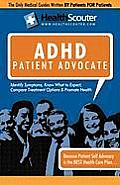 HealthScouter ADHD: Attention Deficit Hyperactivity Disorder: Symptoms of Attention Deficit Disorder: ADHD Patient Advocate (HealthScouter ADHD)