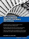 SAP MM Training Tutorials: SAP MM Purchasing Essentials Guide: Sapcookbook Training Tutorials for MM Purchasing (Sapcookbook SAP Training Resourc
