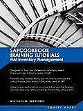 SAP Training Tutorials: SAP MM Inventory Management: Sapcookbook Training Tutorials MM Inventory Management (Sapcookbook SAP Training Resource