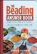 The Beading Answer Book: Solutions to Every Problem You'll Ever Face: Answers to Every Question You'll Ever Ask (Answer Book) Cover