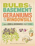 Bulbs in the Basement Geraniums on the Windowsill How to Grow & Overwinter 165 Tender Plants