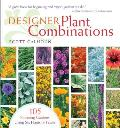 Designer Plant Combinations: 105 Stunning Gardens Using Six Plants or Fewer Cover