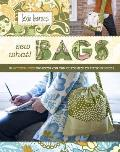 Sew What! Bags: 18 Pattern-Free Projects You Can Customize to Fit Your Needs Cover