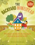 The Backyard Homestead: Produce All the Food You Need on Just 1/4 Acre! Cover