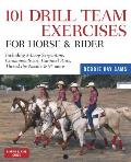 101 Drill Team Exercises for Horse and Rider