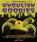 Ghoulish Goodies: Monster Eyeballs, Fudge Fingers, Spidery Cupcakes, and Other Frightful Treats Cover