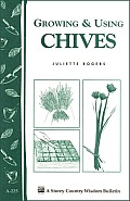 Growing and Using Chives: A Storey Country Wisdom Bulletin a-225