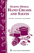 Making Herbal Hand Creams and Salves (Storey's Country Wisdom Bulletin a-256) Cover