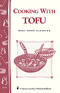 Cooking with Tofu: (Storey's Country Wisdom Bulletin a-74)