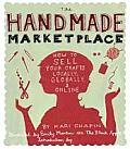 The Handmade Marketplace: How to Sell Your Crafts Locally, Globally, and Online Cover