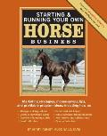 Starting and Running Your Own Horse Business (2ND 09 Edition)