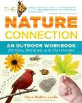 The Nature Connection: An Outdoor Workbook for Kids, Families, and Classrooms Cover